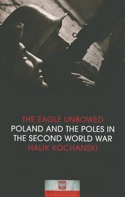[PDF] [EPUB] Eagle Unbowed,The Download by Halik Kochanski