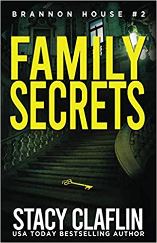 [PDF] [EPUB] Family Secrets (Brannon House, #2) Download by Stacy Claflin