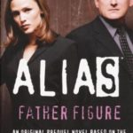 [PDF] [EPUB] Father Figure (Alias, #7) Download
