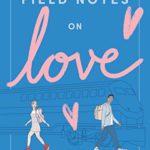 [PDF] [EPUB] Field Notes on Love Download