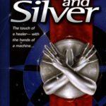 [PDF] [EPUB] Flesh and Silver Download