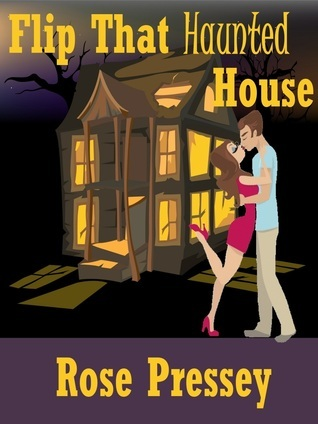 [PDF] [EPUB] Flip That Haunted House (Haunted Renovation Mystery, #1) Download by Rose Pressey