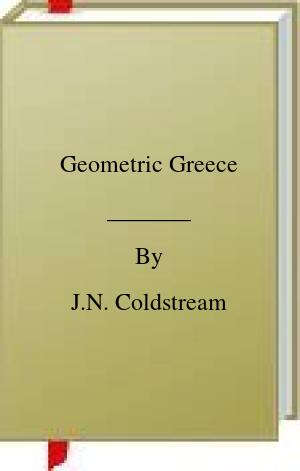 [PDF] [EPUB] Geometric Greece Download by J.N. Coldstream
