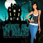 [PDF] [EPUB] Ghoul of My Dreams (Larue Donavan #4) Download