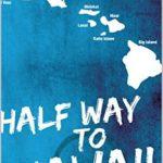 [PDF] [EPUB] Half way to Hawaii Download