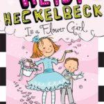 [PDF] [EPUB] Heidi Heckelbeck Is a Flower Girl Download