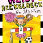 [PDF] [EPUB] Heidi Heckelbeck Tries Out for the Team Download