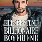 [PDF] [EPUB] Her Pretend Billionaire Boyfriend: A Clean Billionaire Romance Book One Download