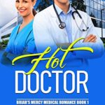 [PDF] [EPUB] Hot Doctor (Briar's Mercy Medical Romance, #1) Download