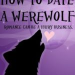 [PDF] [EPUB] How to Date a Werewolf (Rylie Cruz, #1) Download