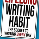 [PDF] [EPUB] Lifelong Writing Habit: The Secret to Writing Every Day Download