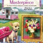 [PDF] [EPUB] Murder Can Mess Up Your Masterpiece (A Haunted Craft Fair Mystery #1) Download