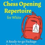 [PDF] [EPUB] My First Chess Opening Repertoire for White: A Turn-key Package for Ambitious Beginners Download