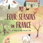 [PDF] [EPUB] My Four Seasons in France: A Year of the Good Life Download