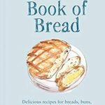 [PDF] [EPUB] National Trust Book of Bread: Delicious recipes for breads, buns, pastries and other baked beauties Download