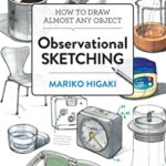 [PDF] [EPUB] Observational Sketching: How to Draw Almost Any Object Download
