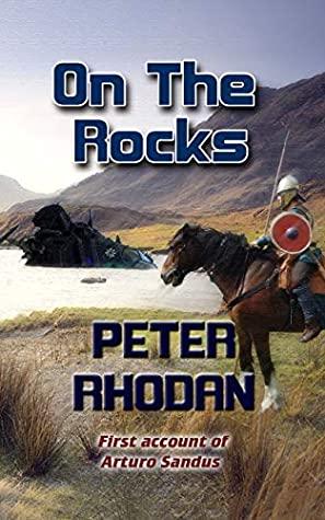 [PDF] [EPUB] On The Rocks (Arturo Sandus Book 1) Download by Peter Rhodan