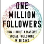 [PDF] [EPUB] One Million Followers: How I Built a Massive Social Following in 30 Days: Growth Hacks for Your Business, Your Message, and Your Brand from the World's Greatest Minds Download