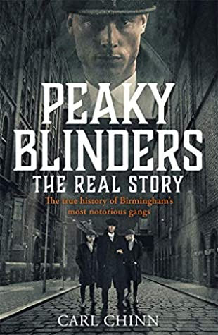 [PDF] [EPUB] Peaky Blinders - The Real Story of Birmingham's most notorious gangs Download by Carl Chinn