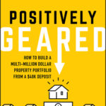 [PDF] [EPUB] Positively Geared: How to Build a Multi-Million Dollar Property Portfolio from a 0k Deposit Download