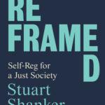 [PDF] [EPUB] Reframed: Self-Reg for a Just Society Download
