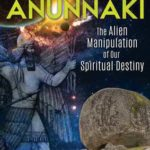 [PDF] [EPUB] Reign of the Anunnaki: The Alien Manipulation of Our Spiritual Destiny Download