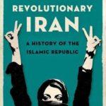 [PDF] [EPUB] Revolutionary Iran: A History of the Islamic Republic Download