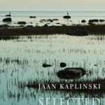 [PDF] [EPUB] Selected Poems by Jaan Kaplinski Download