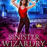 [PDF] [EPUB] Sinister Wizardry (Royals of Villain Academy #3) Download