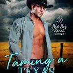 [PDF] [EPUB] Taming a Texas Rebel (Bad Boy Ranch Book 2) Download