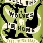[PDF] [EPUB] Tell the Wolves I'm Home : A Novel Download