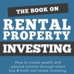 [PDF] [EPUB] The Book on Rental Property Investing: How to Create Wealth and Passive Income Through Intelligent Buy and Hold Real Estate Investing! Download