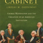 [PDF] [EPUB] The Cabinet: George Washington and the Creation of an American Institution Download