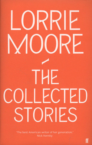 [PDF] [EPUB] The Collected Stories Download by Lorrie Moore