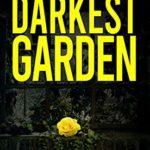 [PDF] [EPUB] The Darkest Garden ( Brannon House Book 3 ) Download