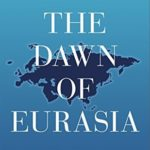 [PDF] [EPUB] The Dawn of Eurasia: On the Trail of the New World Order Download