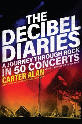 [PDF] [EPUB] The Decibel Diaries: A Journey through Rock in 50 Concerts Download by Carter Alan