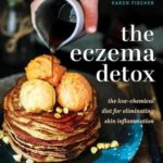 [PDF] [EPUB] The Eczema Detox: the low-chemical diet for eliminating skin inflammation Download
