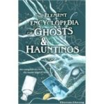 [PDF] [EPUB] The Element Encyclopedia of Ghosts and Hauntings : The Ultimate A-Z of Spirits, Mysteries and the Paranormal Download