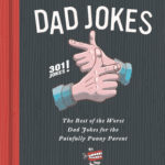 [PDF] [EPUB] The Essential Compendium of Dad Jokes: The Best of the Worst Dad Jokes for the Painfully Punny Parent301 Jokes! Download