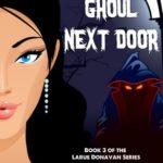 [PDF] [EPUB] The Ghoul Next Door (Larue Donavan, #3) Download
