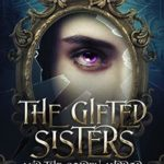 [PDF] [EPUB] The Gifted Sisters And The Golden Mirror Download