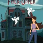 [PDF] [EPUB] The Haunted Fixer Upper (Haunted Renovation Mystery, #2) Download