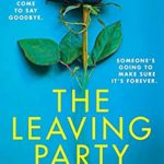 [PDF] [EPUB] The Leaving Party: An absolutely gripping and addictive psychological thriller Download