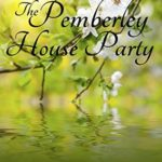 [PDF] [EPUB] The Pemberley House Party: A Pride and Prejudice Continuation Novella Download