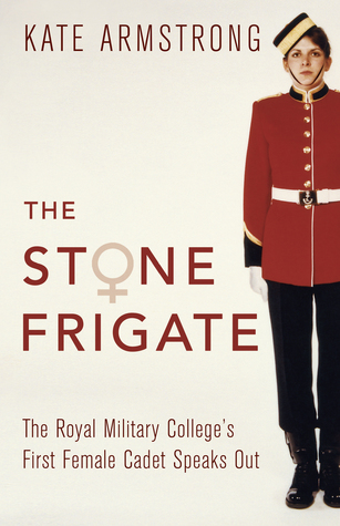 [PDF] [EPUB] The Stone Frigate: The Royal Military College's First Female Cadet Speaks Out Download by Kate     Armstrong