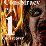 [PDF] [EPUB] The Zombie Conspiracy Part 1: Undercover Download