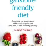 [PDF] [EPUB] The gallstone-friendly diet: Everything you never wanted to know about gallstones (and how to keep on their good side) Download