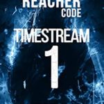 [PDF] [EPUB] Timestream 1 (The Reacher Code #1) Download