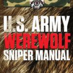 [PDF] [EPUB] U.S. Army Werewolf Sniper Manual Download